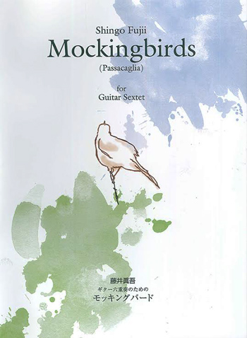 Shingo Fujii: Mockingbirds (Passacaglia) for Guitar Sextet