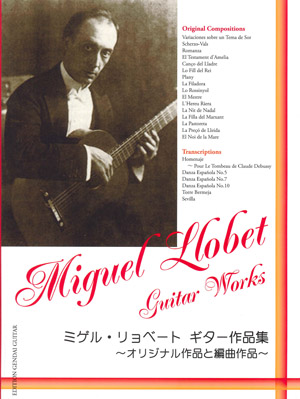 Guitar works of Miguel Llobet: Original Compositions and Transcr
