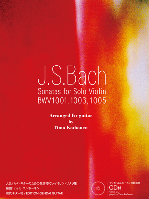J.S.Bach: Sonatas for Solo Violin arr. by T.Korhonen (With CD)