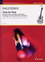 Konrad Ragossnig: Step by Step Basic of Guitar Technique in 60 S