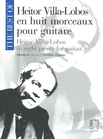 THE BEST OF Heitor Villa-Lobos in eight pieces for guitar